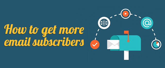 How to Get More Newsletter Subscribers