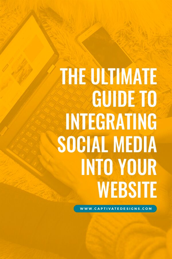 The Ultimate guide to integrating social media into your website
